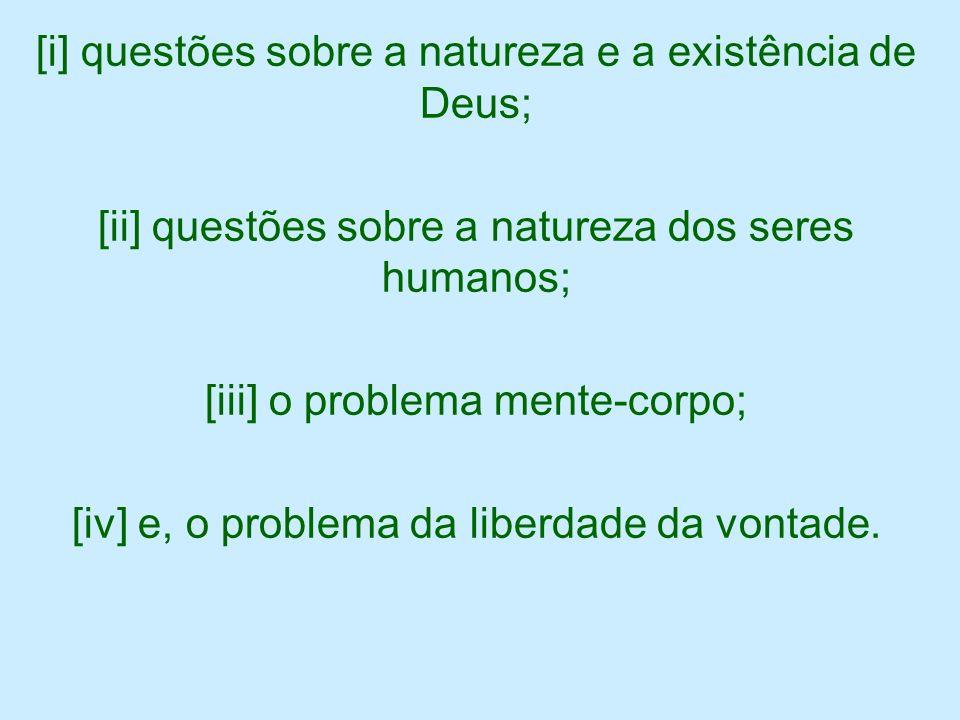 [i] questões sobre a natureza e a existência de Deus;